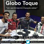 Globo Toque – 28/O2/2O17 – Programa N° 48 – Con entrevista a Javier Montanari (relaciones públicas) desde Venezuela